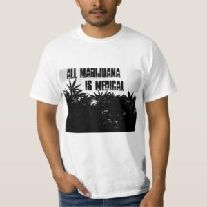 all_marijuana_is_medical_t_shirt